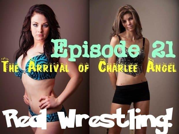 #21 - The Arrival of Charlee Angel - Charlee Angel vs Haley Davidson - 2012