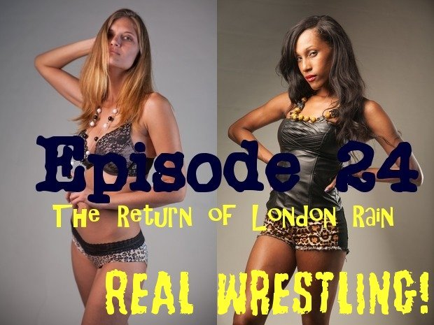 #24 - The Return of London Rain - Electra Jamison vs London Rain - (REAL) - 2013