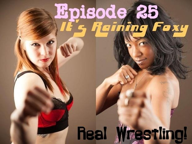 "#25 - ""It's Raining Foxy"" - Foxy Rain vs Monroe Jamison - (REAL) - 2013"