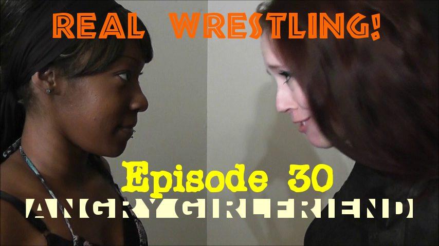 "#30 - ""Angry Girlfriend"" - Foxy Rain vs Sinnamon Steele - (REAL) - 2013"