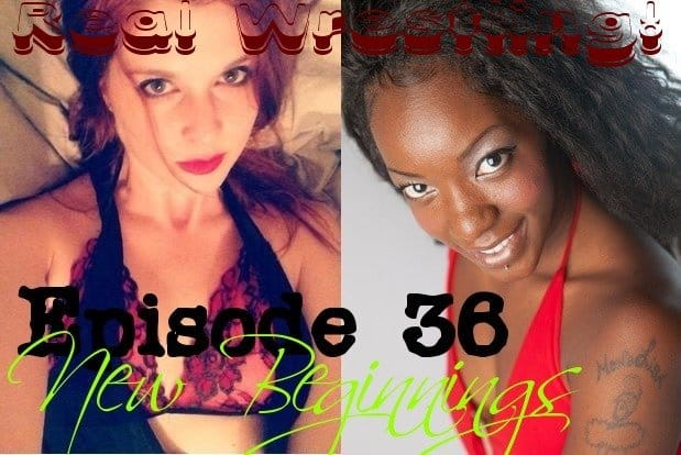 "Episode 36 – ""New Beginnings"" – Monroe Jamison vs Foxy Rain"