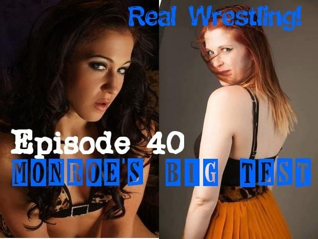 "#40 – ""Monroe's Big Test"" – Monroe Jamison vs Cheyenne Jewel - (REAL) - 2013"