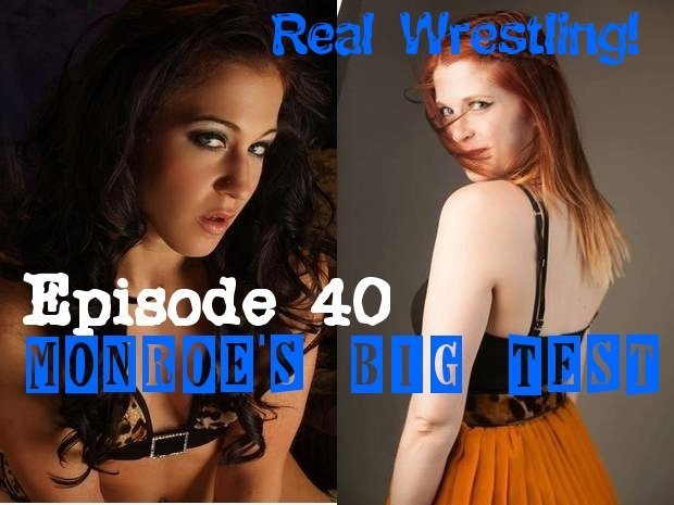 "#40 – ""Monroe's Big Test"" – Monroe Jamison vs Cheyenne Jewel - (REAL) - 2013"