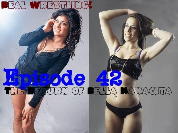Episode 42 – The Return of Bella Mamacita – Bella Mamacita vs Carmella Ringo