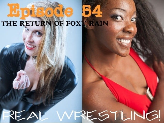 Episode 54 – The Return of Foxy Rain – Monroe Jamison vs Foxy Rain