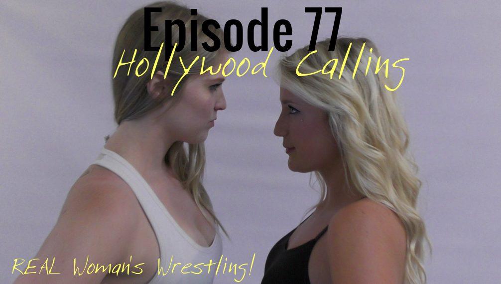 #78 - Blond vs Blonde - Haley Hollywood vs Monroe Jamison - Hollywood Calling - Women's Wrestling - 2016