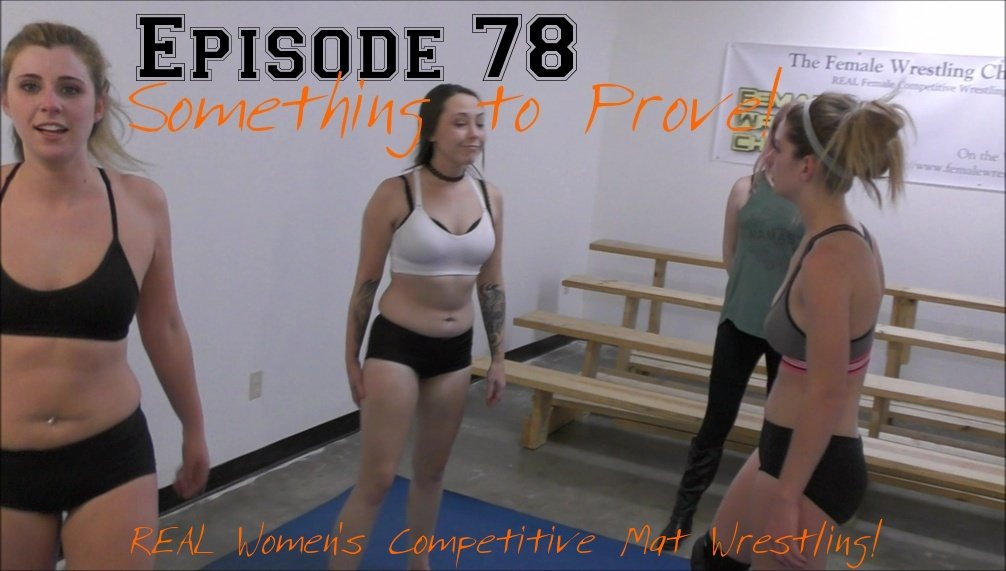 Something to Prove - 3 Competitive Women's Wrestling Matches