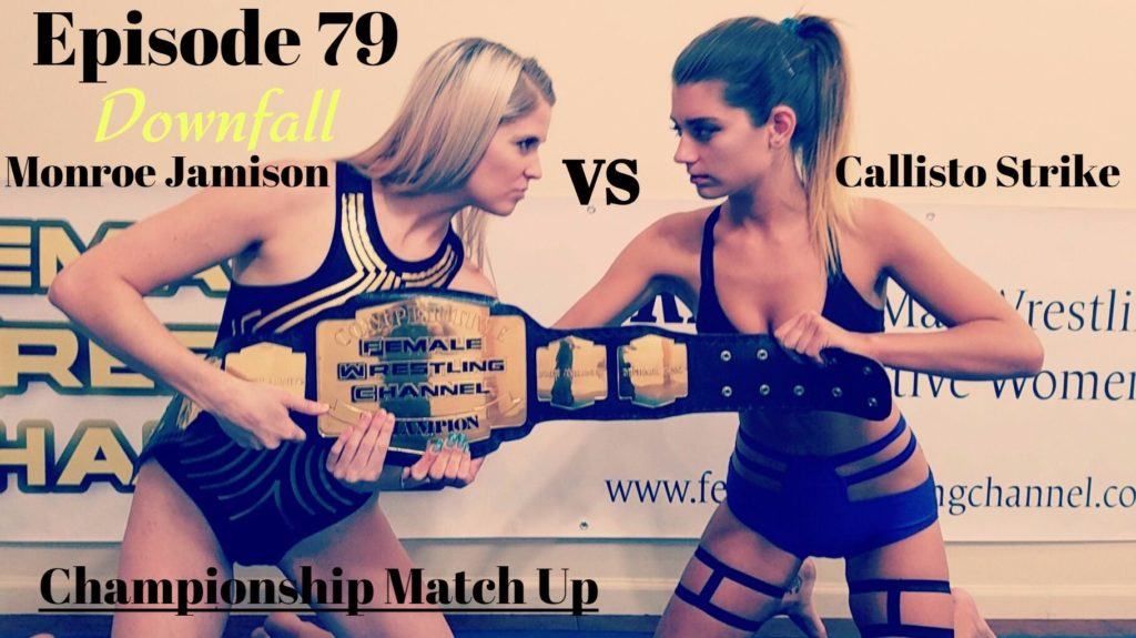 #79 - Callisto Strike vs Monroe Jamison - Blonde vs Brunette - REAL Female Wrestling