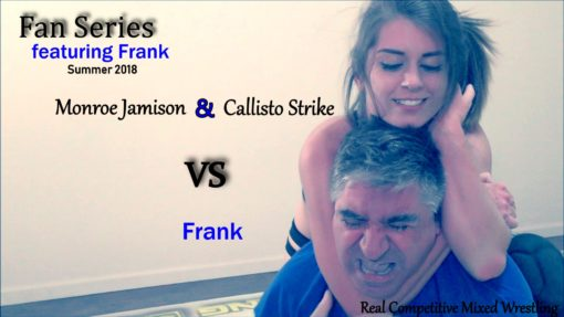 Frank vs Callisto Strike and Monroe Jamison - #1 - Mixed Wrestling - 2018
